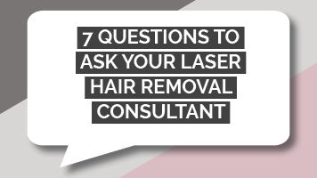 7 Questions to Ask Your Laser Hair Removal Consultant