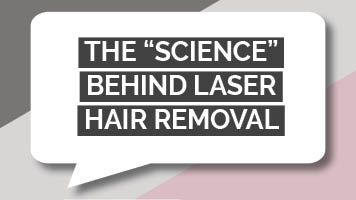 "The ""Science"" behind Laser Hair Removal"