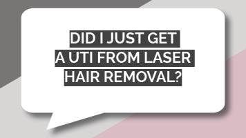Did I just get a UTI from laser hair removal?