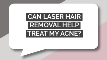 Can laser hair removal help treat my acne?
